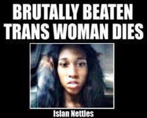 Justice for Islan Nettles - Brutally Beaten Trans Woman Dies - The Petition Site | SocialAction2014 | Scoop.it
