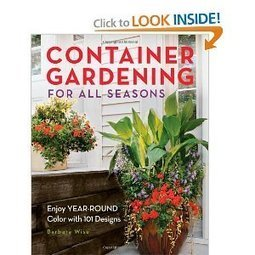Container Gardening for All Seasons: Enjoy Year-Round Color with 101 Designs (9781591865261): Barbara Wise: Books | Annie Haven | Haven Brand | Scoop.it