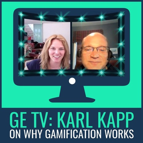 GE TV: Karl Kapp on Why Gamification Works | Integration and Teaching: Ed Tech | Scoop.it
