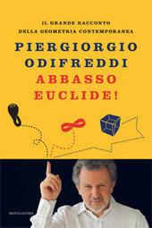 Abbasso Euclide! | Piergiorgio Odifreddi | Fiolosofia e Psicologia | Scoop.it