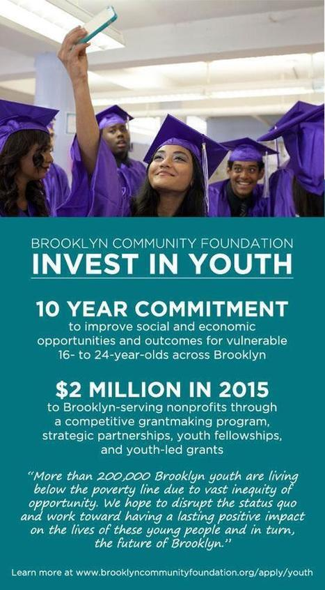 Brooklyn Community Foundation Launches Large-Scale 'Invest in Youth' Initiative Focused on 16-24 Year Olds | Brooklyn Community Foundation | Brooklyn By Design | Scoop.it