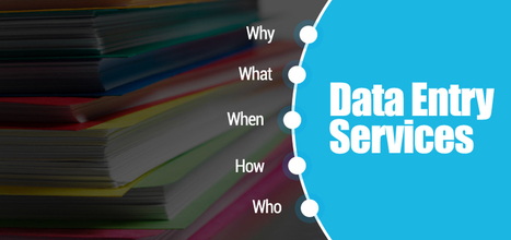 Outsource Data Entry; Why, What, When, How and Who of Documents Outsourcing Services | BPO Services India | Hi-Tech BPO Services | Scoop.it
