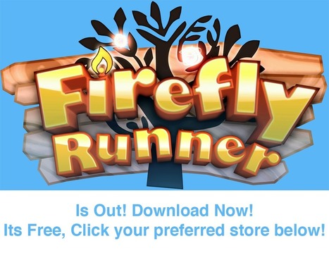 Firefly Runner is out NOW! Free for download. | Game development | Scoop.it