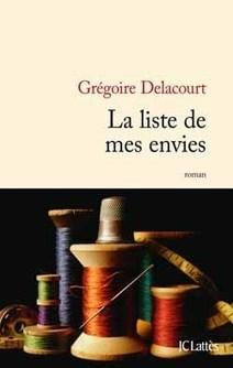 La liste de mes envies par Grégoire Delacourt | Editions JC Lattès | Littérature contemporaine lycée | Scoop.it