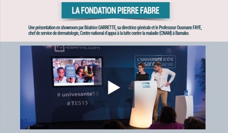 Vidéo exclusive WebTV esanté : projet de télé-dermatologie au Mali, soutenu par la Fondation Pierre Fabre - Université d'été de la e-santé 2015 | Les Intervenants de l'Université d'été de la e-santé | Scoop.it