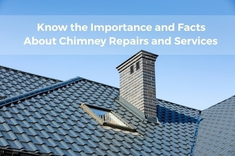 Important Facts about Chimney Repairs and Services | rkbricklaying | Scoop.it