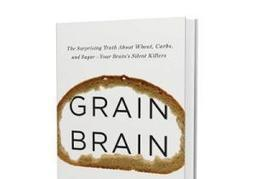 'Grain Brain' diet claims carbs are destroying our brains - New York Daily News | Gluten Free Lifestyle | Scoop.it