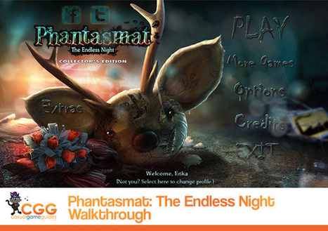 Phantasmat: The Endless Night Walkthrough: From CasualGameGuides.com | Casual Game Walkthroughs | Scoop.it