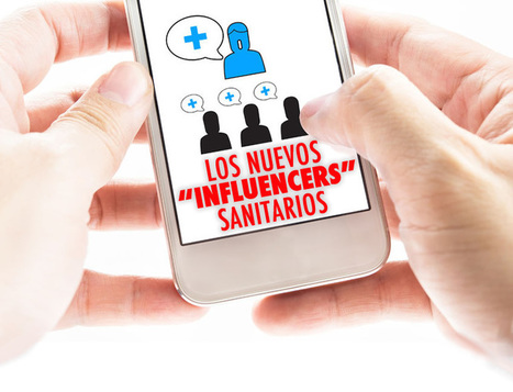 Los nuevos 'influencers' sanitarios | Revista Médica | eSalud Social Media | Scoop.it