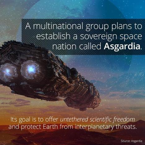 Asgardia Is Planned To Be Humanity's First Space Nation | A WORLD OF CONPIRACY, LIES, GREED, DECEIT and WAR | Scoop.it