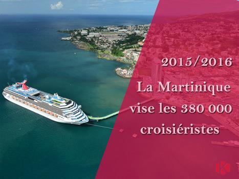 2015/2016 : la Martinique vise les 380 000 croisiéristes | Infos Tourisme Antilles Guyane Réunion | Scoop.it