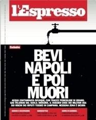 Bevi Napoli e poi muori, l'inchiesta-choc degli usa | Servizi segreti e spionaggio | Scoop.it