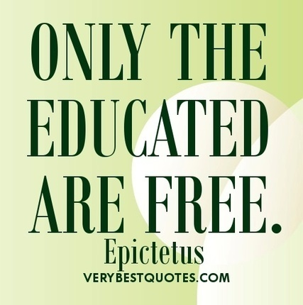 Epictetus: ONLY THE EDUCATED ARE FREE | Quote for Thought | Scoop.it