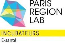 Paris Incubateur, le révélateur de strat-ups e-santé | Santé numérique | Scoop.it