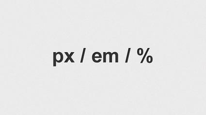A Look Into CSS Units: Pixels, EM, and Percentage | UX Design | Scoop.it