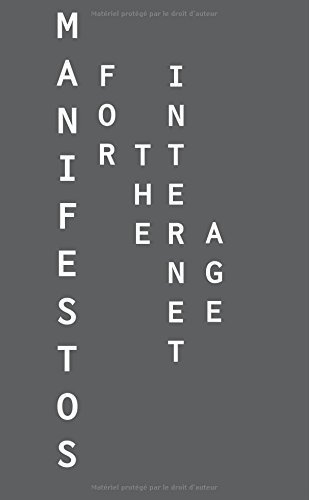 Manifestos for the Internet Age by Manuel Schmalstieg   Digital #MediaArt(s) Numérique(s)   Scoop.it