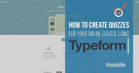 How to Create Quizzes for your Online Course using Typeform | E-Learning and Assessment | Scoop.it