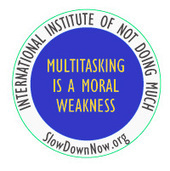 Slow Down Now: The official site of the International Institute of Not Doing Much | Lived Time | Scoop.it
