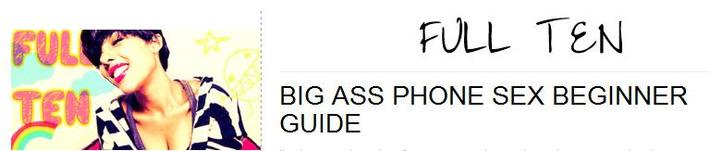 BIG ASS PHONE SEX BEGINNER GUIDE | Sex Work | Scoop.it