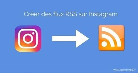 Comment surveiller efficacement Instagram grâce aux flux RSS ? | RSS Circus : veille stratégique, intelligence économique, curation, publication, Web 2.0 | Scoop.it