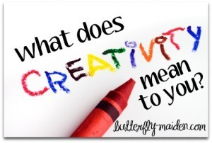 What Does Creativity Mean To You? | The Butterfly Maiden Project | Scoop.it