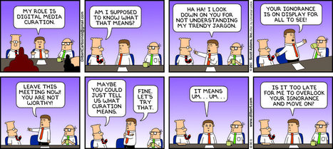 Digital Media Curation according to Dilbert (2011-10-30) | Disruptive Nostalgia in Education UK | Scoop.it