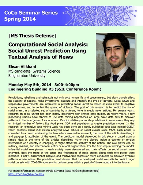 "Extra CoCo Seminar by Ehsan Alikhani on May 5th at 3pm: ""Computational Social Analysis: Social Unrest Prediction Using Textual Analysis of News"" 