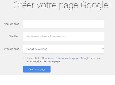 Comment créer une Page Google My Business depuis la refonte de Google+ | Time to Learn | Scoop.it