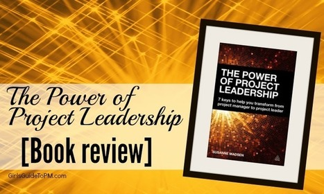 The Power of Project Leadership [Book review] | Project Management around the globe | Scoop.it