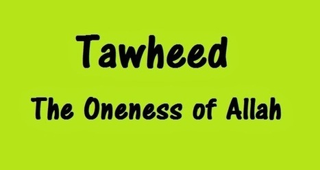 Islamichaq: Tawheed Better Explanation | islam | Scoop.it