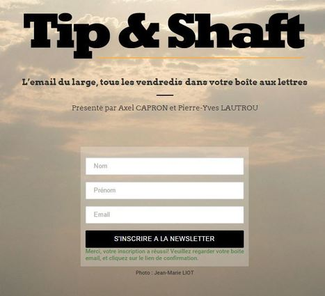 TIP AND SHAFT | L'email du large | CULTURE MARITIME | Scoop.it