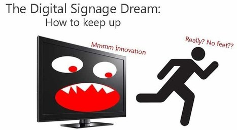 The Digital Signage Dream - How to Keep Up - rAVe [Publications] | Digital Interactivity and DIY | Scoop.it