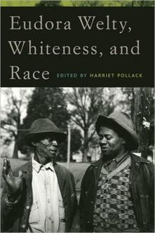 Eudora Welty, Whiteness, and Race - The Southeast Review Online | Literature & Psychology | Scoop.it