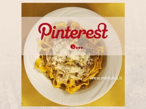 Pinterest e Food, un binomio vincente | Digital Friday | Scoop.it