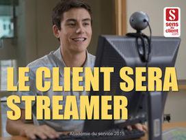 Tendances relation client 2016 : 5-Le client sera streamer   veille marketing communication   Scoop.it