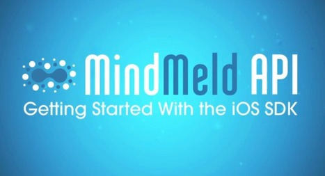 The MindMeld API: Getting Started With the iOS SDK | The MindMeld API & the Future of Intelligent Interfaces | Scoop.it