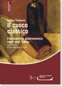 L'educazione gastronomica negli anni Trenta: Il Cuoco Classico, Cesare Tirabasso   Le Marche un'altra Italia   Scoop.it