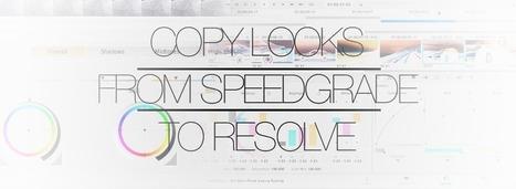 Export SpeedGrade looks for DaVinci Resolve | DaVinci Resolve | Scoop.it