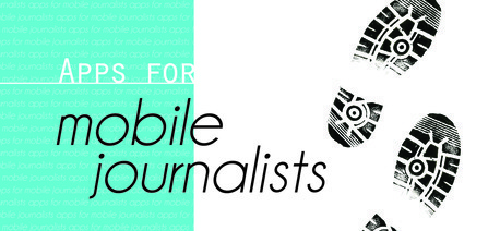 Apps for The Mobile Journalist: iPad/iPhone Apps | Mobile Journalism Apps | Scoop.it