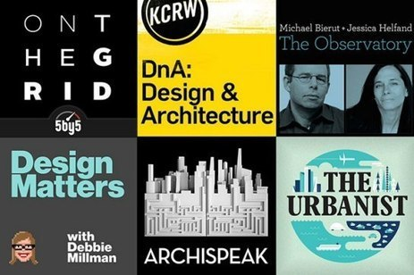 The Best Architecture and Design Podcasts | innovation & disrupteneurship | Scoop.it