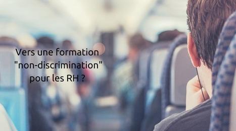 Vers une formation «non-discrimination» pour les RH ? I Noé RH | Entretiens Professionnels | Scoop.it
