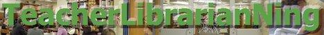Teacher-Librarians Ning | Social Networks for Educators | Scoop.it