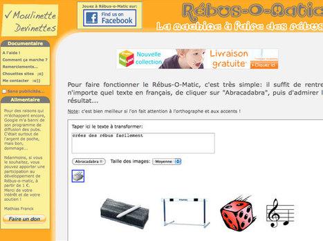 Bienvenue sur Rebus-O-Matic.com, la machine à faire des rébus | Comptoir Numérique | Scoop.it