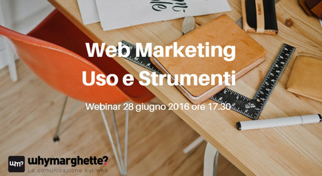 [webinar gratis] Web Marketing Uso e Strumenti | Strumenti per il Web Marketing | Scoop.it