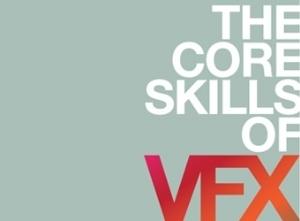The Core Skills of VFX - Skillset | JMC Animation & Games | Scoop.it