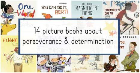 Picture Books about Perseverance for Kids | AdLit | Scoop.it