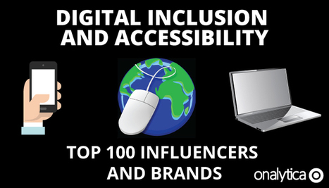 Digital Inclusion and Accessibility: Top 100 Influencers and Brands | Onalytica.com | Accessible Educational Materials | Scoop.it