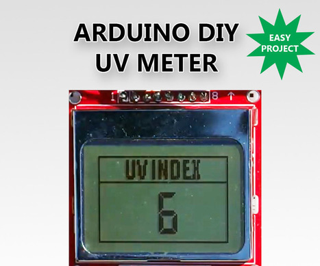 DIY UV meter With Arduino and a Nokia 5110 Display | Arduino, Netduino, Rasperry Pi! | Scoop.it