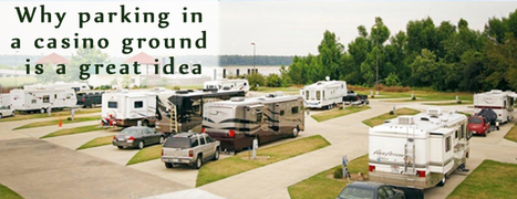 Should You Try Casino Camping? - Motor home finders blog | motorhome | Scoop.it
