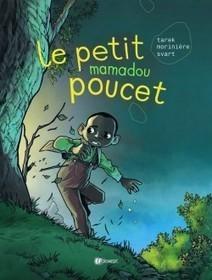 Le Petit Mamadou Poucet ecrit par Tarek,Aurélien Morinière | Bande dessinée et illustrations | Scoop.it